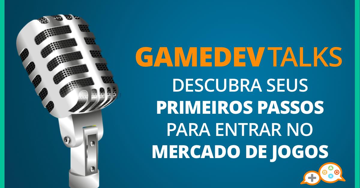 GamedevTalks, mesas-redonda sobre o mercado de jogos